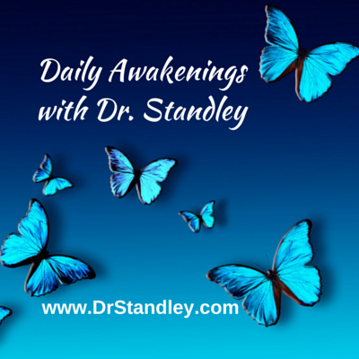 Daily Awakenings with Dr. Standley