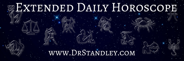 Extended Daily Horoscopes on DrStandley.com.  The most accurate horoscopes on the web!