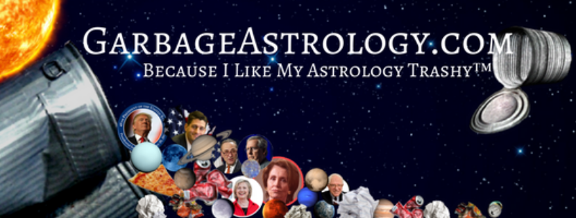 Garbage Astrology - because I like my Astrology trashy