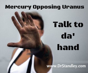 Mercury Opposing Uranus on DrStandley.com