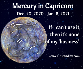 Mercury in Capricorn - December 20, 2020 until January 8, 2021 on DrStandley.com
