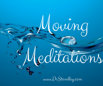Different types of moving meditations on DrStandley.com