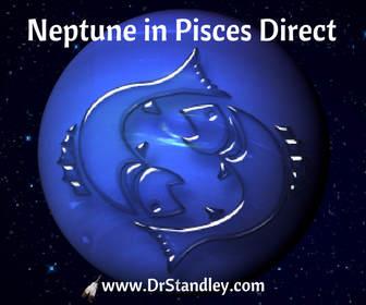Neptune in Pisces Direct on DrStandley.com