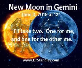 New Moon in Gemini on June 3, 2019 on DrStandley.com
