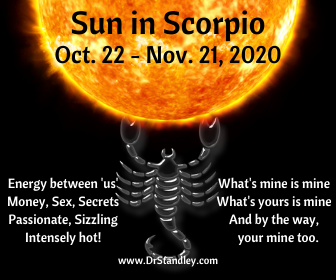 Sun in Scorpio - what's mine is mine, what's yours is mine, and by the way, you're mine too.
