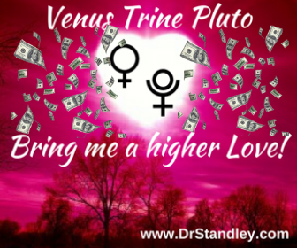 Venus Trine Pluto on DrStandley.com