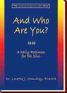 And Who Are You? A Daily Regimen for the Soul